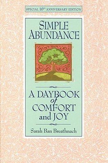 Simple Abundance A Daybook of Comfort and Joy by Sarah Ban Breathnach