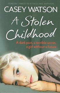 A Stolen Childhood by Casey Watson