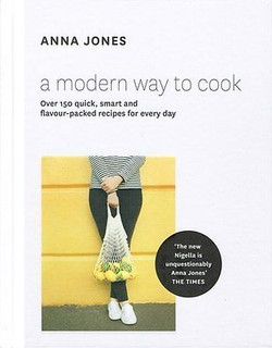 A Modern Way To Cook by Anna Jones (Hardback)