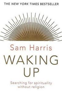 Waking Up by Sam Harris