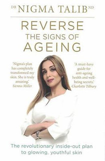 Reverse The Signs of Ageing by Dr Nigma Talib