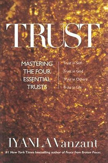 Trust - Mastering The Four Essential Trusts by Iyanla Vanzant