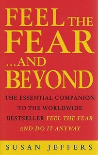Feel The Fear ...And Beyond by Susan Jeffers