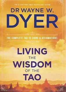 Living The Wisdom of The Tao by Dr Wayne W. Dyer