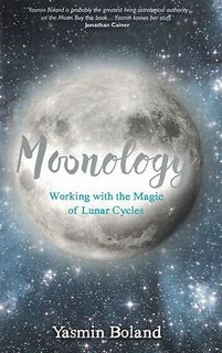 Moonology - Working with the Magic of Lunar Cycles by Yasmin Boland