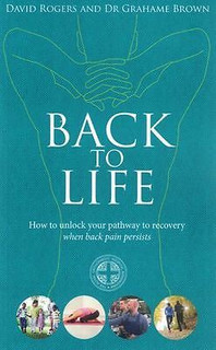 Back to Life by David Rogers and Dr Grahame Brown NEW