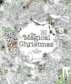 The Magical Christmas: A Colouring Book by Lizzie Mary Gullen
