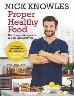 Proper Healthy Food by Nick Knowles