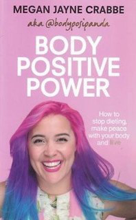 Body Positive Power by Megan Jayne Crabbe (aka @bodyposipanda)