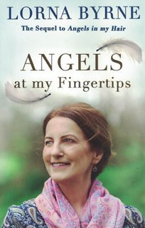 Angels At My Fingertips by Lorna Byrne