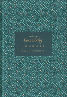 How To Grow A Baby Journal by Clemmie Hooper (Hardback)