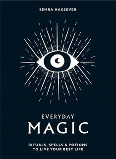 Everyday Magic by Semra Haksever (Hardback)