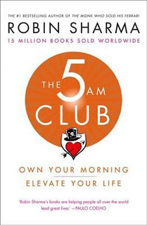 The 5AM Club by Robin Sharma Own Your Morning - Elevate Your Life