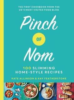 Pinch of Nom by Kate Allinson & Kay Featherstone (Hardback)