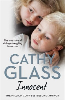 Innocent by Cathy Glass - The True Story of Siblings Struggling To Survive
