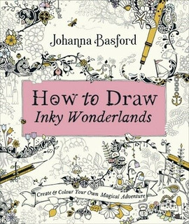 How To Draw Inky Wonderlands by Johanna Basford NEW