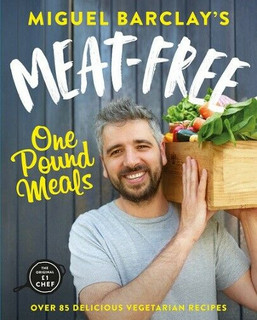 Meat-Free One Pound Meals by Miguel Barclay