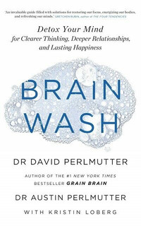 Brain Wash by Dr David Perlmutter & Dr Austin Perlmutter (NEW)