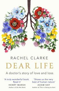 Dear Life - A Doctor's Story of Love & Loss by Rachel Clarle (Hardback)