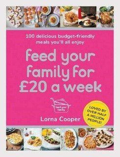 Feed Your Family for £20 A Week by Lorna Cooper