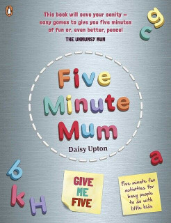 Five Minute Mum by Daisy Upton (NEW)