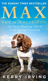 Max The Miracle Dog by Kerry Irving