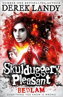 Bedlam (Skulduggery Pleasant, Book 12) by Derek Landy (NEW)