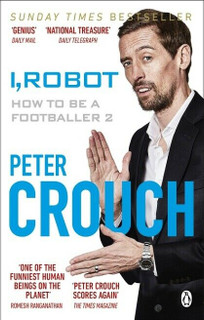 I, Robot - How To Be A Footballer 2 by Peter Crouch (NEW)