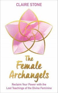The Female Archangels by Claire Stone (NEW)