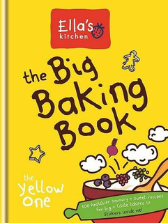 Ella's Kitchen The Big Baking Book - The Yellow One (NEW Hardback)