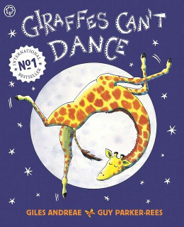 Giraffes Can't Dance by Giles Andreae & Guy Parker-Rees (NEW)