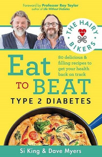 The Hairy Bikers Eat To Beat Type 2 Diabetes by Si King & Dave Myer