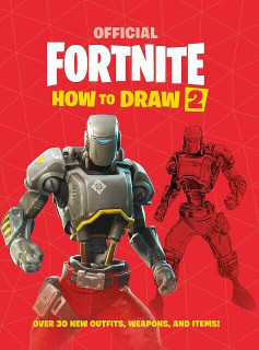 Official Fortnite How To Draw 2 - Over 30 New Outfits, Weapons, And Items (NEW)