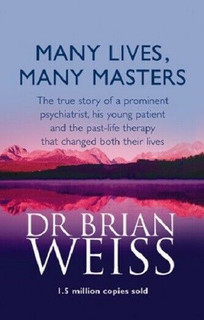 Many Lives, Many Masters by Dr Brian Weiss (NEW)