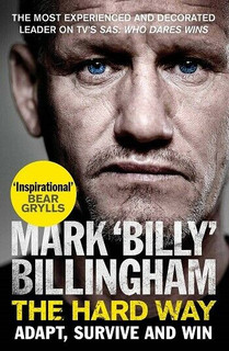 The Hard Way - Adapt, Survive & Win by Mark 'Billy' Billingham (NEW PB)