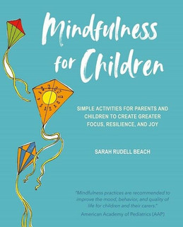 Mindfulness for Children by Sarah Rudell Beach (NEW)