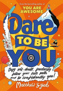 Dare To Be You by Matthew Syed