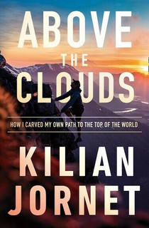 Above the Clouds by Kilian Jornet (NEW)