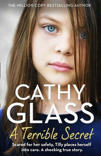 A Terrible Secret by Cathy Glass (NEW)