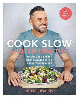 Cook Slow - Light & Healthy by Dean Edwards (NEW)