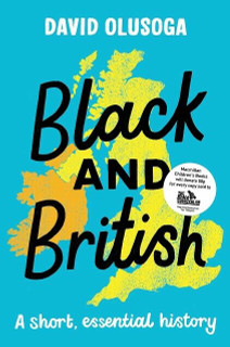 Black And British - A Short, Essential History by David Olusoga (NEW)