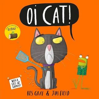 Oi Cat! by Kes Gray & Jim Field (NEW)