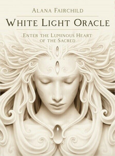 White Light Oracle by Alana Fairchild (Sealed)