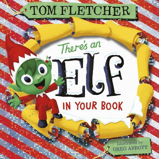 There's An Elf In You Book by Tom Fletcher