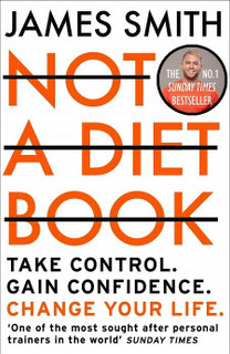 Not A Diet Book by James Smith (paperback)