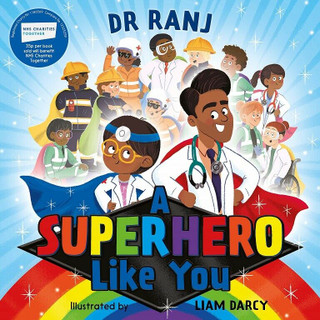 A Superhero Like You by Dr Ranj (NEW)