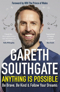 Anything Is Possible by Gareth Southgate (NEW Hardback)