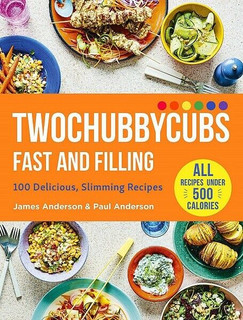 Twochubbycubs Fast And Filling by James & Paul Anderson (Hardback)