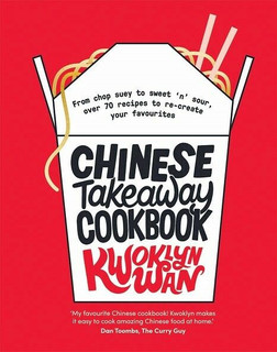 Chinese Takeaway Cookbook by Kwoklyn Wan (NEW Hardback)