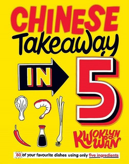 Chinese Takeaway in 5 by Kwoklyn Wan (NEW Hardback)